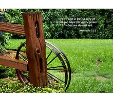 Wagon Wheel - Hebrews 11:1 Photographic Print