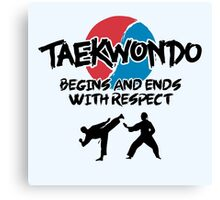 Taekwondo Begins and Ends with Respect Canvas Print
