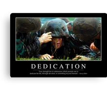 Dedication: Inspirational Quote and Motivational Poster Canvas Print