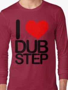 I love dubstep (dark)  Long Sleeve T-Shirt
