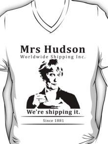 Mrs Hudson Worldwide Shipping Inc. T-Shirt