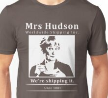 Mrs Hudson Worldwide Shipping Inc. Unisex T-Shirt