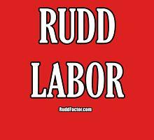 RUDD LABOR Unisex T-Shirt