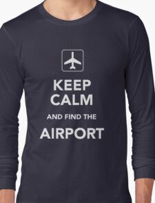 Keep Calm And Find The Airport T-Shirt