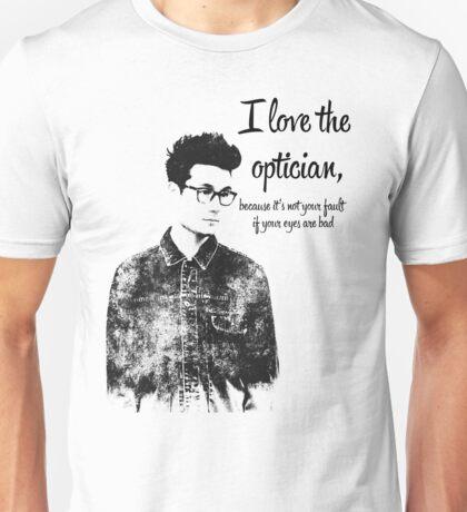 i love the optician... Unisex T-Shirt
