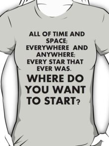 Where Do You Want To Start? T-Shirt