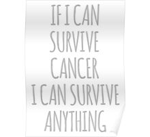 If I Can Survive Cancer I Can Survive Anything Poster