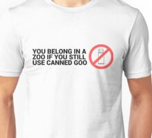 Belong in a Zoo for using Canned Goo Unisex T-Shirt