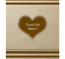 Touch My Heart by Taner Utku
