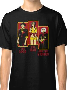 The Good, The Bad and the Vicious Classic T-Shirt