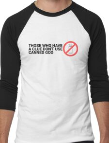 Have a Clue, Don't Use Canned Goo Men's Baseball ¾ T-Shirt