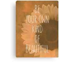 Be Your Own Canvas Print
