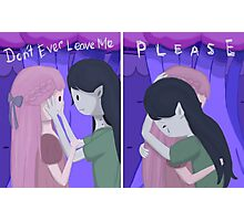 Don't Ever Leave Me, Please Photographic Print
