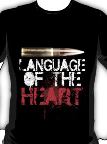 Language of The Heart T-Shirt