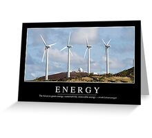 Energy: Inspirational Quote and Motivational Poster Greeting Card