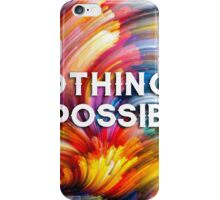 Nothing's impossible. iPhone Case/Skin