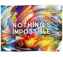Nothing's impossible. Poster