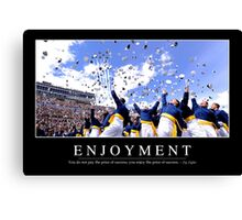 Enjoyment: Inspirational Quote and Motivational Poster Canvas Print