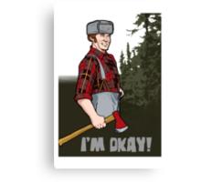 I'm Okay! Canvas Print