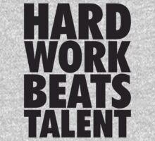 Hard Work Beats Talent by oolongtees