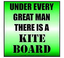 Under Every Great Man There Is A Kiteboard Photographic Print