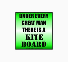 Under Every Great Man There Is A Kiteboard Unisex T-Shirt
