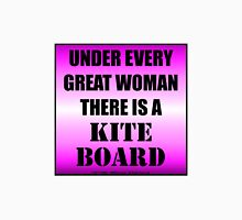 Under Every Great Woman There Is A Kiteboard Unisex T-Shirt