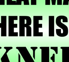 Under Every Great Man There Is A Kneeboard Sticker