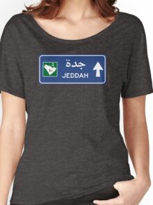 Jeddah Highway Sign, Saudi Arabia Women's Relaxed Fit T-Shirt