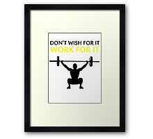 Dont Wish For It Work For It Black Framed Print