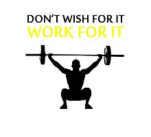 Dont Wish For It Work For It Black Photographic Print