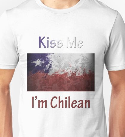 Kiss Me I'm Chilean Unisex T-Shirt