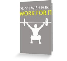 Dont Wish For It Work For It White Greeting Card