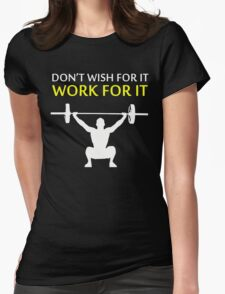 Dont Wish For It Work For It White Womens Fitted T-Shirt