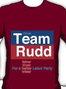Team Rudd: For a better ALP T-Shirt