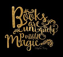 Books Are A Uniquely Portable Magic Gold Foil by evieseo