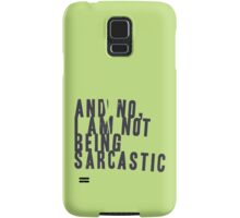 And no, I am not being sarcastic Samsung Galaxy Case/Skin