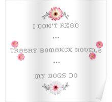 Trashy Romance Novels - Floral Dog Edition Poster
