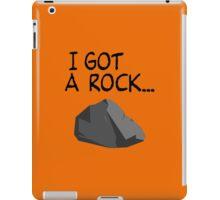 I GOT A ROCK... iPad Case/Skin