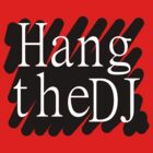 Hang The DJ by Accafella