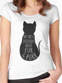 my best friends have fur and purr Women's Fitted Scoop T-Shirt