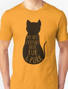 my best friends have fur and purr Unisex T-Shirt