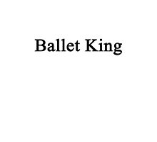 Ballet King by supernova23