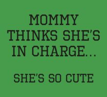 Mommy Thinks She's In Charge Baby Tee