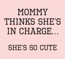Mommy Thinks She's In Charge Kids Tee