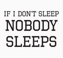If I Don't Sleep Nobody Sleeps Kids Tee
