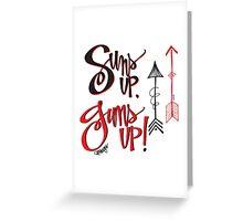 Suns up, Guns up! Greeting Card
