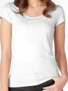 Shut The Front Door- White Women's Fitted Scoop T-Shirt