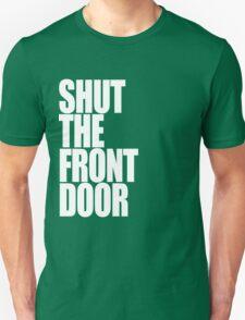 Shut The Front Door- White T-Shirt