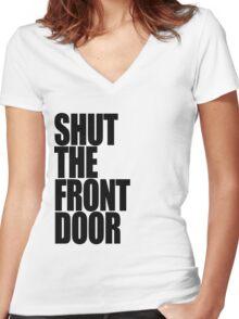 Shut The Front Door- Black Women's Fitted V-Neck T-Shirt